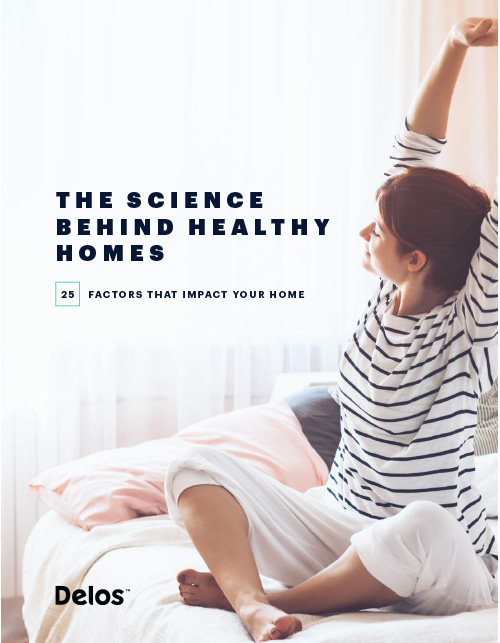 The Science Behind Healthy Homes: 25 Factors That Impact Your Home